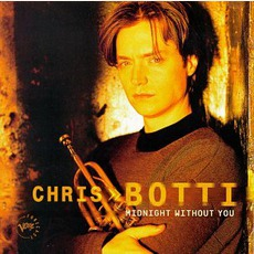 Midnight Without You mp3 Album by Chris Botti