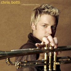 A Thousand Kisses Deep mp3 Album by Chris Botti