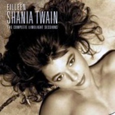 The Complete Limelight Session by Shania Twain