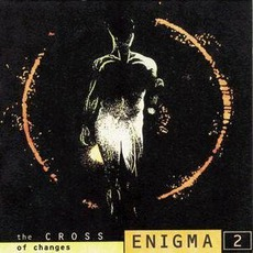 The Cross Of Changes mp3 Album by Enigma