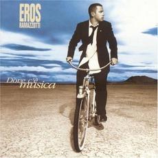 Dove C'È Musica mp3 Album by Eros Ramazzotti