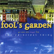 Go And Ask Peggy For The Pricipal Thing mp3 Album by Fool's Garden