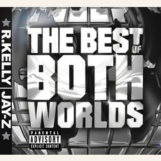 The Best Of Both Worlds mp3 Album by Jay-Z & R. Kelly