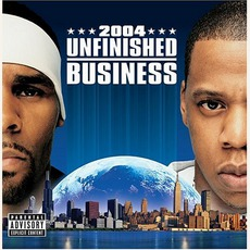 Unfinished Business mp3 Album by Jay-Z & R. Kelly
