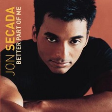 Better Part Of Me mp3 Album by Jon Secada