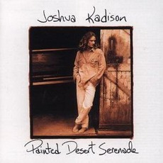 Painted Desert Serenade mp3 Album by Joshua Kadison