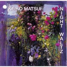 Night Waltz mp3 Album by Keiko Matsui