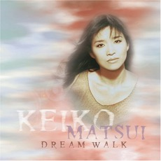 Dream Walk mp3 Album by Keiko Matsui