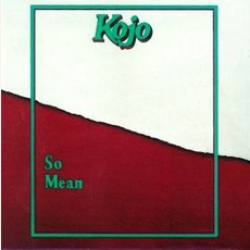 So Mean mp3 Album by Kojo