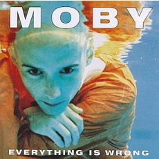 Everything Is Wrong mp3 Album by Moby