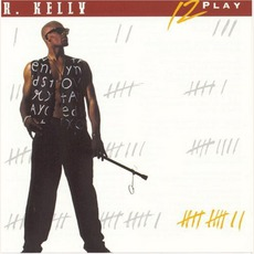 12 Play mp3 Album by R. Kelly