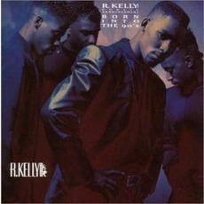 Born Into the 90's mp3 Album by R. Kelly