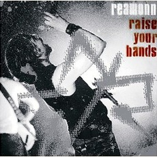 Raise Your Hands mp3 Album by Reamonn