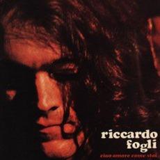 Ciao Amore, Come Stai mp3 Album by Riccardo Fogli