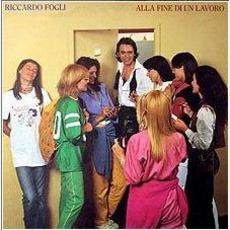 Alla Fine Di Un Lavoro mp3 Album by Riccardo Fogli