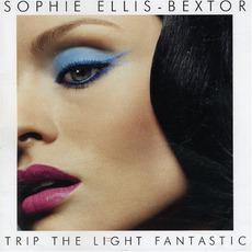 Trip the Light Fantastic mp3 Album by Sophie Ellis-Bextor