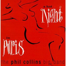A Hot Night In Paris mp3 Album by The Phil Collins Big Band