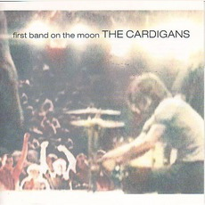 First Band on the Moon mp3 Album by The Cardigans