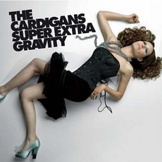 Super Extra Gravity mp3 Album by The Cardigans