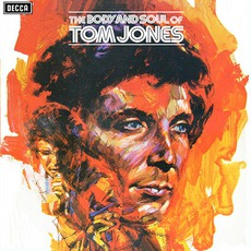 The Soul And Body Of Tom Jones mp3 Album by Tom Jones