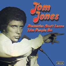 Memories Don't Leave Like People Do mp3 Album by Tom Jones