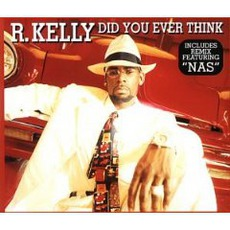 Did You Ever Think mp3 Single by R. Kelly