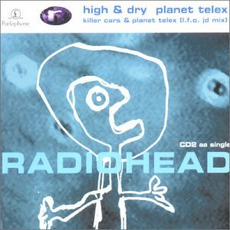High & Dry - Planet Telex mp3 Single by Radiohead