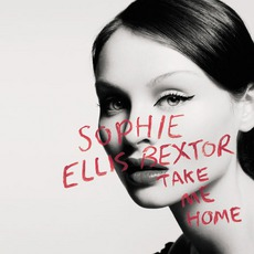 Take Me Home (A Girl Like Me) mp3 Single by Sophie Ellis-Bextor