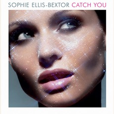 Catch You mp3 Single by Sophie Ellis-Bextor