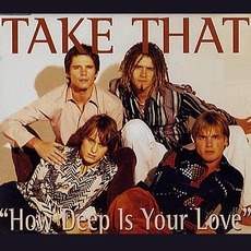 How Deep Is Your Love mp3 Single by Take That