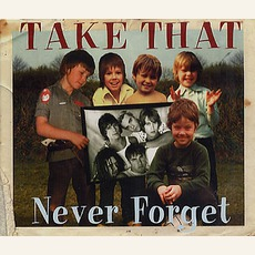 Never Forget (Uk Cd 1) mp3 Single by Take That