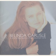 A Place On Earth - The Greatest Hits by Belinda Carlisle