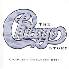 The Chicago Story: The Complete Greatest Hits 1967-2002 mp3 Artist Compilation by Chicago
