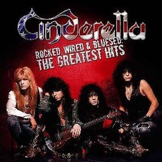 Rocked, Wired, And Bluesed: The Greatest Hits mp3 Artist Compilation by Cinderella