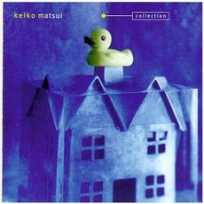 Collection mp3 Artist Compilation by Keiko Matsui