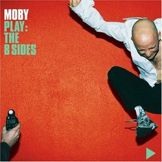 Play The B Sides mp3 Artist Compilation by Moby