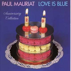 Love Is Blue Anniversary Collection mp3 Artist Compilation by Paul Mauriat