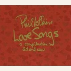 Love Songs: A Compilation... Old And New mp3 Artist Compilation by Phil Collins