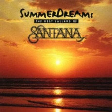 Summer Dreams - The Best Ballads Of Santana
