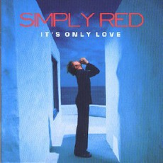 It's Only Love by Simply Red