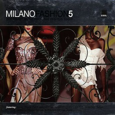 The Sound Of Milano Fashion 5 mp3 Compilation by Various Artists