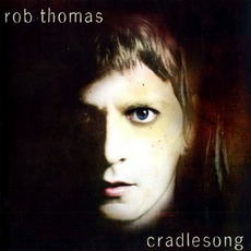 Cradlesong mp3 Album by Rob Thomas