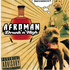 Drunk 'N' High mp3 Album by Afroman