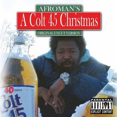 A Colt 45 Christmas mp3 Album by Afroman