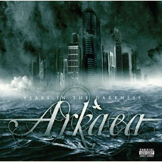 Years In The Darkness mp3 Album by Arkaea