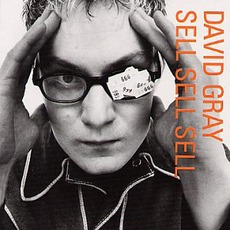 Sell Sell Sell mp3 Album by David Gray
