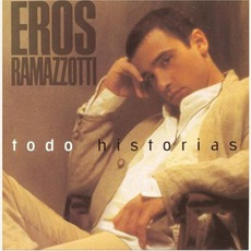 Todo Historias mp3 Album by Eros Ramazzotti