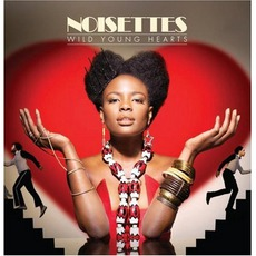 Wild Young Hearts mp3 Album by Noisettes