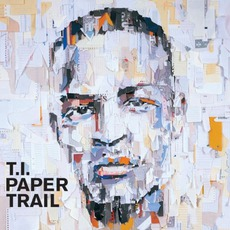 Paper Trail mp3 Album by T.I.