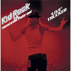 Live Trucker mp3 Live by Kid Rock